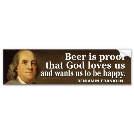 Ben Franklin Beer Quote: The Beauty Of Bumper Stickers