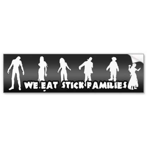 WE EAT STICK FAMILIES